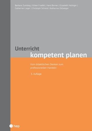 Unterricht kompetent planen (E-Book) - Barbara Zumsteg; Urban Fraefel; Hans Berner; Elisabeth Holinger; Catherine Lieger; Christoph Schmid