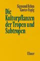 Die Kulturpflanzen der Tropen und Subtropen - Sigmund Rehm; Gustav Espig