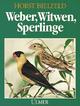 Weber, Witwen, Sperlinge - Horst Bielfeld