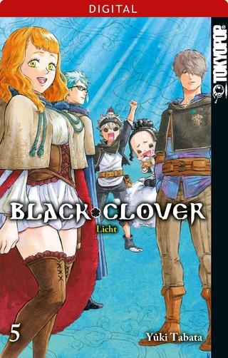 Black Clover 05: Licht - Yuki Tabata