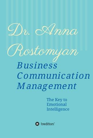 Business Communication Management - Dr. Anna Rostomyan