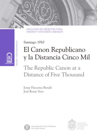 El canon republicano y la distancia cinco mil (The republic canon at a distance of five thousand) - José Rosas Vera; Josep Parcerisa Bundó
