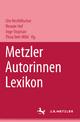 Metzler Autorinnen Lexikon - Ute Hechtfischer; Renate Hof; Inge Stephan; Flora Veit-Wild