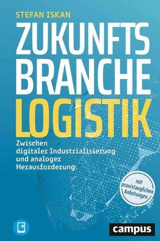 Zukunftsbranche Logistik - Stefan Iskan