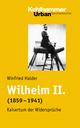 Wilhelm II. (1859-1941)