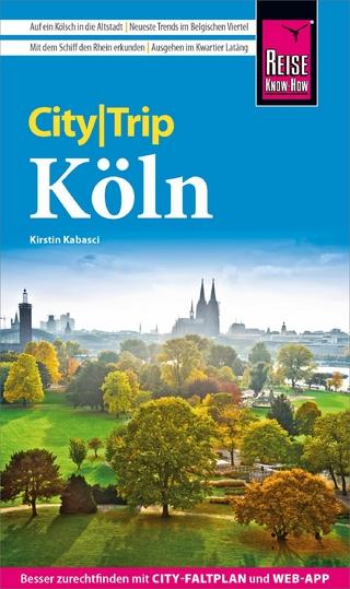 Reise Know-How CityTrip Köln - Kirstin Kabasci
