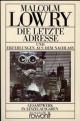 Die letzte Adresse und Erzählungen aus dem Nachlaß - Malcolm Lowry