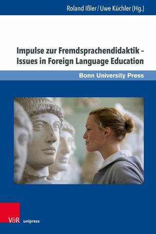 Impulse zur Fremdsprachendidaktik ? Issues in Foreign Language Education - Roland Ißler; Uwe Küchler