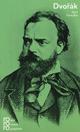 Antonín Dvorák: Mit Selbstzeugnissen und Bilddokumenten