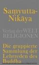 Samyutta-Nikaya - Die gruppierte Sammlung der Lehrreden des Buddha - Konrad Meisig