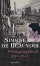 Kriegstagebuch - Sylvie Le Bon de Beauvoir; Simone de Beauvoir