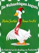 Die Weihnachtsgans Auguste - Stephen Janetzko; Thomas Kornfeld