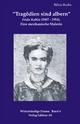Tragödien sind albern: Frieda Kahlo (1907-1954) - eine mexikanische Malerin (Widerständige Frauen)