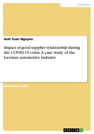 Impact of good supplier relationship during the COVID-19 crisis. A case study of the German automotive industry - Anh Tuan Nguyen
