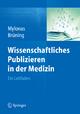Wissenschaftliches Publizieren in der Medizin - Ioannis Mylonas;  Ansgar Brüning