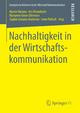 Nachhaltigkeit in der Wirtschaftskommunikation - Martin Nielsen; Iris Rittenhofer; Marianne Grove Ditlevsen; Sophie Esmann Andersen; Irene Pollach