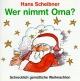 Wer nimmt Oma? - Schrecklich gemütliche Weihnachten - Hans Scheibner