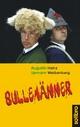 Bullemänner - Augustin Upmann; Heinz Weissenberg