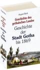 Geschichte der STADT GOTHA bis 1869 [Band 2 von 4] - August Beck