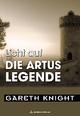 Licht auf die Artus-Legende - Gareth Knight
