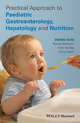 Practical Approach to Pediatric Gastroenterology, Hepatology and Nutrition