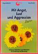 Mit Angst, Lust und Aggression leben - Auguste Reichel; René Reichel