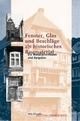 Fenster, Glas und Beschläge als historisches Baumaterial - Mila Schrader
