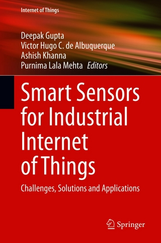 Smart Sensors for Industrial Internet of Things - Deepak Gupta; Victor Hugo C. de Albuquerque; Ashish Khanna; Purnima Lala Mehta