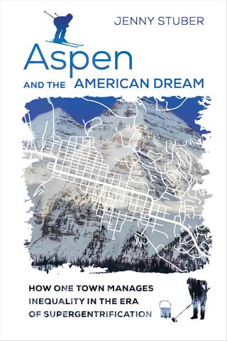 Aspen and the American Dream - Jenny Stuber