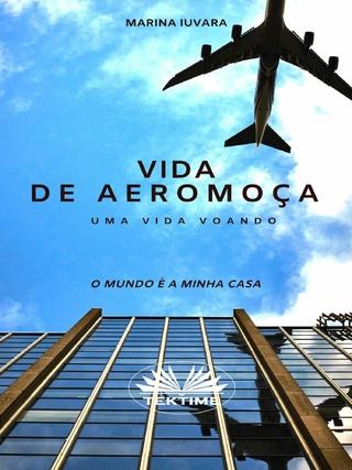 Vida De Aeromoça - Marina Iuvara