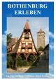 Rothenburg erleben - Anna Wolter; Alfred Moebius