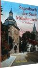 Sagenbuch der Stadt Mühlhausen in Thüringen - Harald Rockstuhl