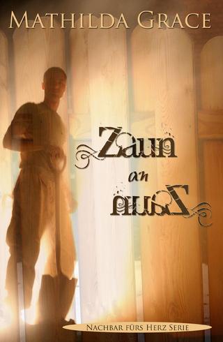 Zaun an Zaun - Mathilda Grace