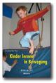 Kinder lernen in Bewegung