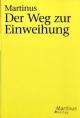 Das Dritte Testament von Martinus - Kleinere Bücher / Der Weg zur Einweihung
