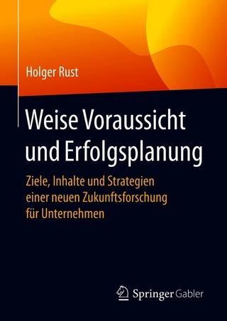 Weise Voraussicht und Erfolgsplanung - Holger Rust