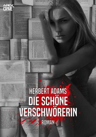 DIE SCHÖNE VERSCHWÖRERIN - Herbert Adams