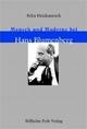 Mensch und Moderne bei Hans Blumenberg - Felix Heidenreich