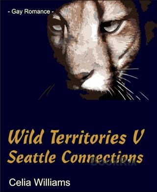 Wild Territories V - Seattle Connections - Celia Williams