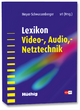 Lexikon Video-, Audio-, Netztechnik