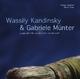 Wassily Kandinsky & Gabriele Münter - Alexa Steinbrenner; Peter Scholz