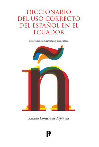 Diccionario del uso correcto del español en el Ecuador - Susana Cordero