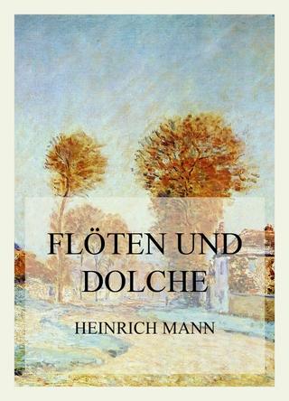 Flöten und Dolche - Heinrich Mann