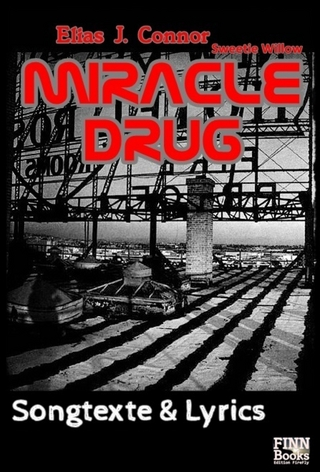 Miracle Drug - Elias J. Connor; Sweetie Willow