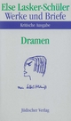 Werke und Briefe. Kritische Ausgabe - Else Lasker-Schüler; Itta Shedletzky; Norbert Oellers; Heinz Rölleke