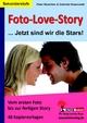 Foto-Love-Story...Jetzt sind wir die Stars! - Peter Botschen;  Gabriela Rosenwald