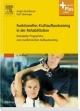 Funktionelles Kraftaufbautraining in der Rehabilitation