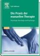 Die Praxis der manuellen Therapie