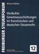 Verdeckte Gewinnausschüttungen im französischen und deutschen Steuerrecht - Michael Pelchen