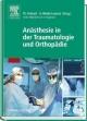 Anästhesie in der Traumatologie und Orthopädie